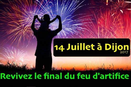 14 Juillet à Dijon - Revivez le final du feu d'artifice 2017